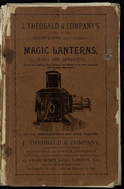 Illustrated catalogue of magic lanterns, slides and apparatus : from the smallest Toy lanterns and Slides to the most elaborate Professional Apparatus [Monografia]
